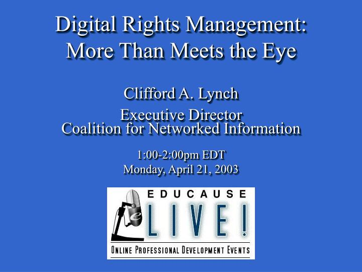 Digital rights management more than meets the eye