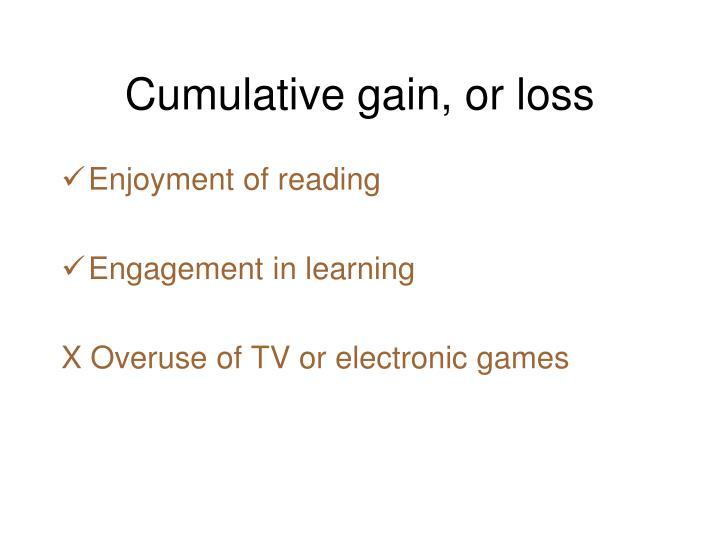 Cumulative gain, or loss
