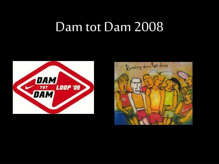 Dam tot Dam 2008