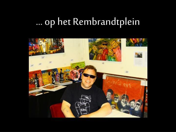 ... op het Rembrandtplein