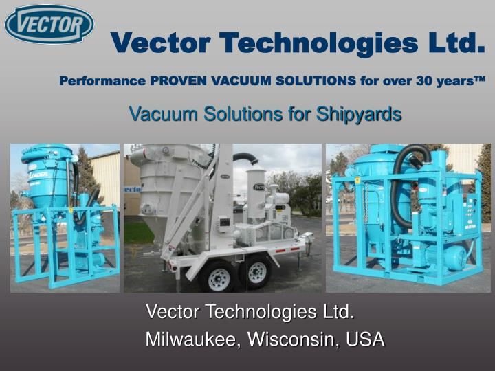 Vector technologies ltd performance proven vacuum solutions for over 30 years