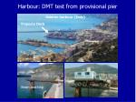 harbour dmt test from provisional pier