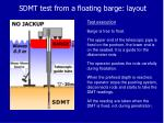 sdmt test from a floating barge layout
