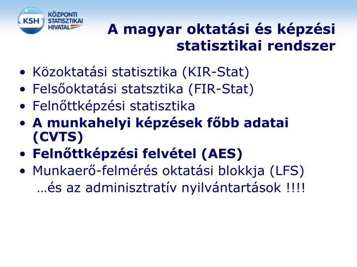 A magyar oktat si s k pz si statisztikai rendszer