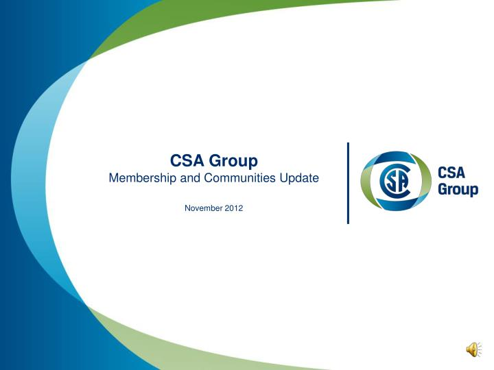 PPT - CSA Group Membership and Communities Update PowerPoint