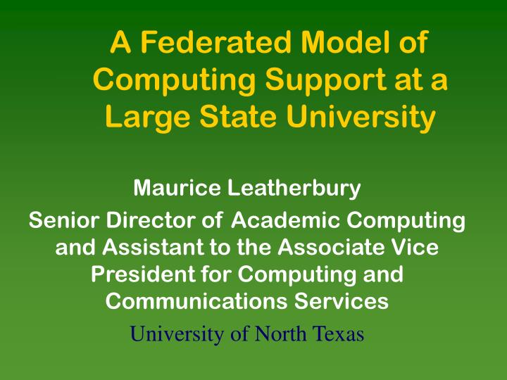 a federated model of computing support at a large state university n.