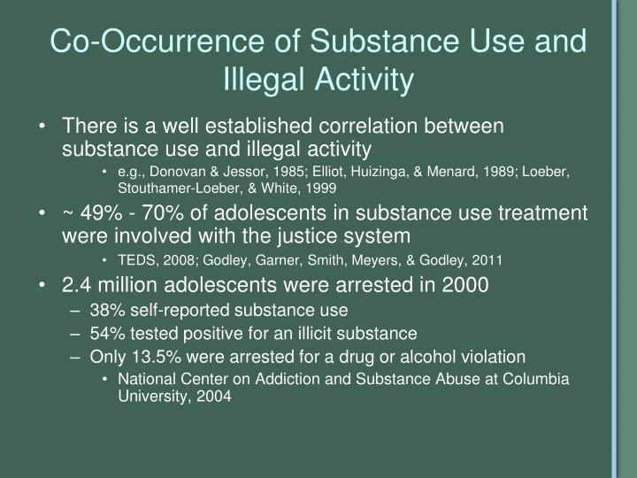 Co-Occurrence of Substance Use and Illegal Activity