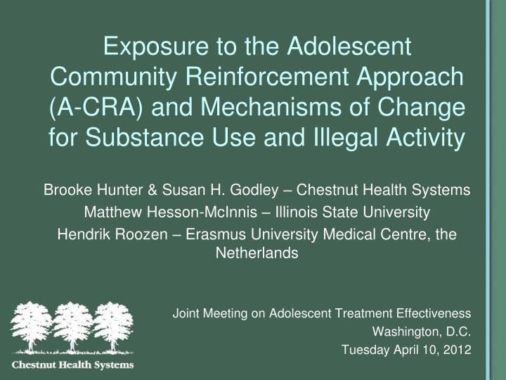 Exposure to the Adolescent Community Reinforcement Approach (A-CRA) and Mechanisms of Change for Sub...