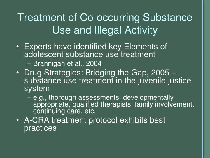 Treatment of Co-occurring Substance Use and Illegal Activity
