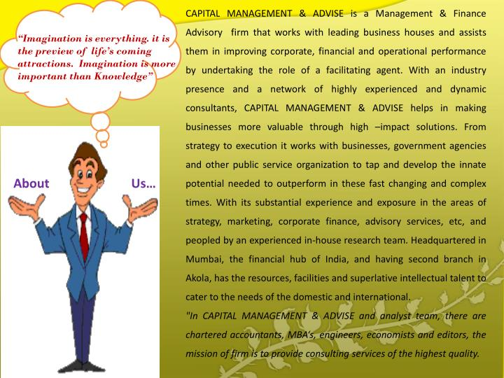CAPITAL MANAGEMENT & ADVISE is a Management & Finance Advisory  firm that works with leading busines...