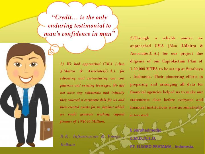 """""""Credit...is the only   enduringtestimonialto man's confidence in man"""""""