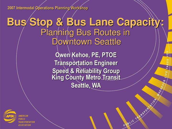 PPT - Bus Stop & Bus Lane Capacity: Planning Bus Routes in