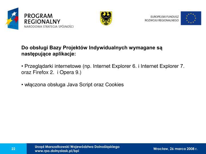 Do obsługi Bazy Projektów Indywidualnych wymagane są następujące aplikacje: