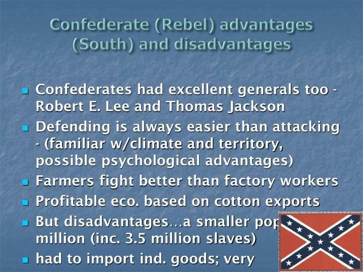 Confederate (Rebel) advantages (South) and disadvantages