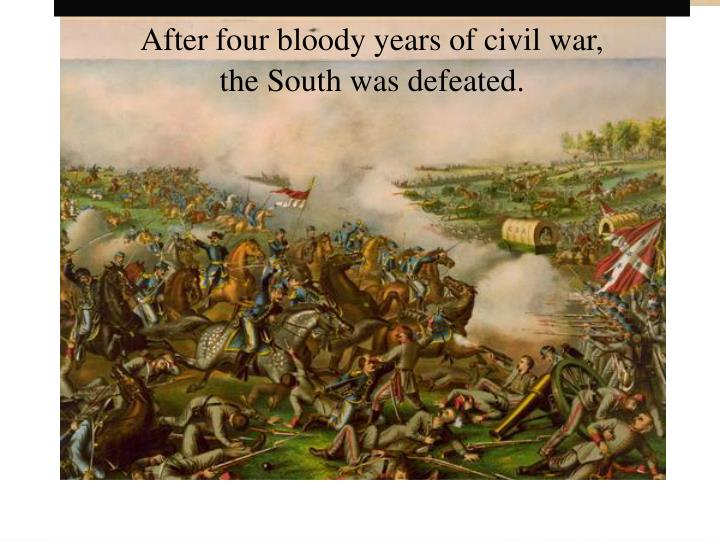 After four bloody years of civil war,