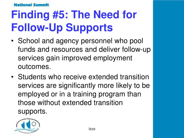 Finding #5: The Need for Follow-Up Supports