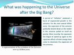 what was happening to the universe after the big bang
