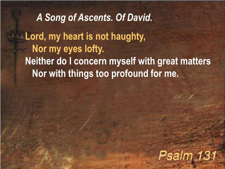 A Song of Ascents. Of David.