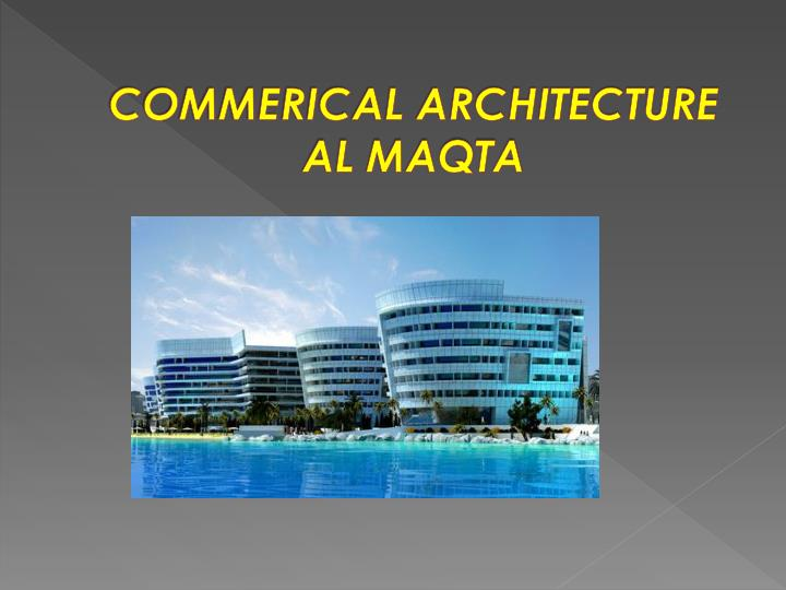 COMMERICAL ARCHITECTURE