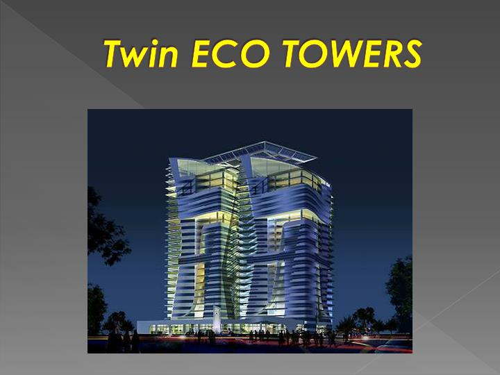 Twin ECO TOWERS