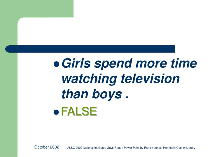 Girls spend more time watching television than boys