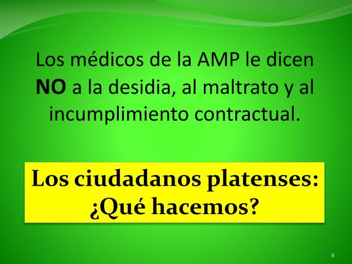 Los médicos de la AMP le dicen