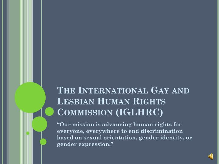 The international gay and lesbian human rights commission iglhrc