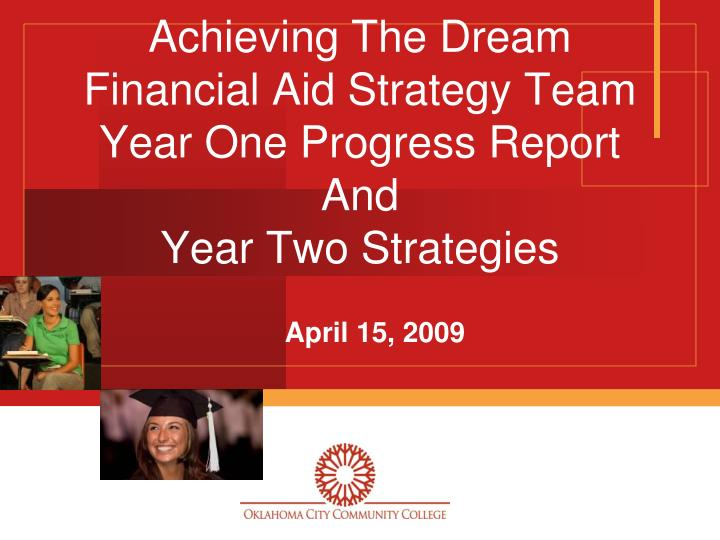 achieving the dream financial aid strategy team year one progress report and year two strategies n.