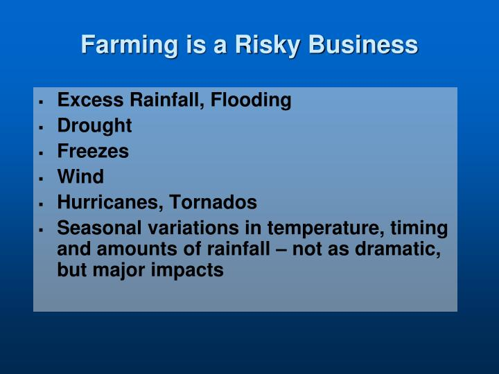 Farming is a risky business