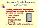access to special programs and services