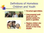 definitions of homeless children and youth2