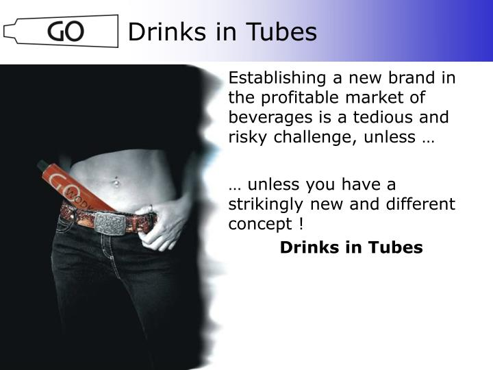 Drinks in tubes
