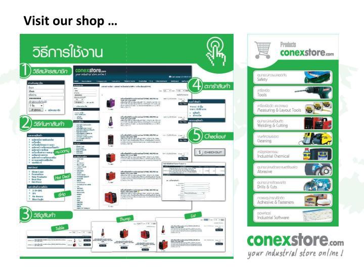 Visit our shop …