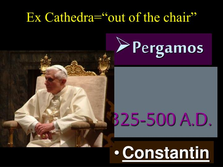 "Ex Cathedra=""out of the chair"""