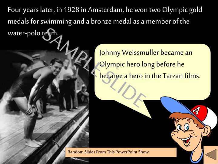 Four years later, in 1928 in Amsterdam, he won two Olympic gold medals for swimming and a bronze medal as a member of the water-polo team.