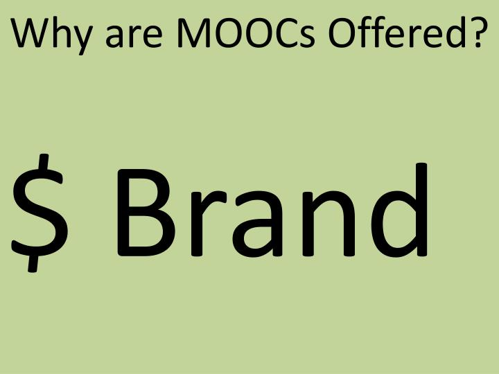 Why are MOOCs Offered?
