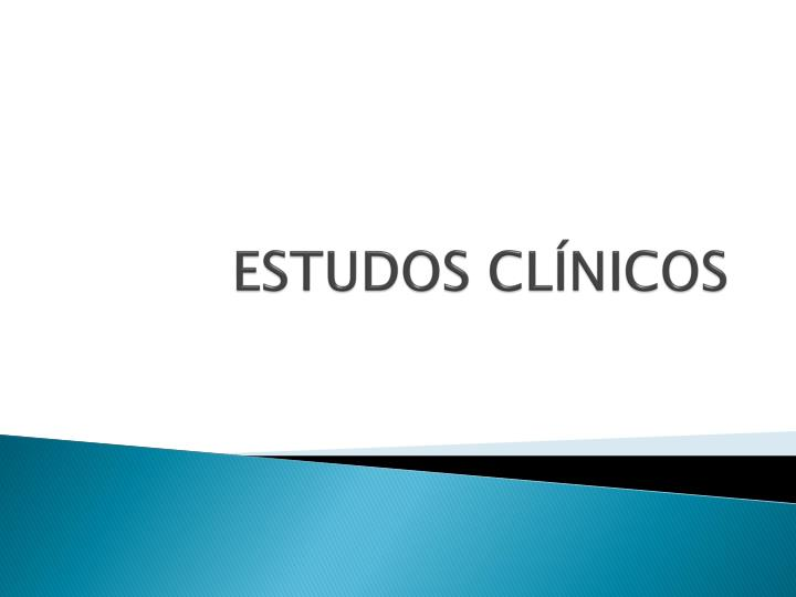 ESTUDOS CLÍNICOS
