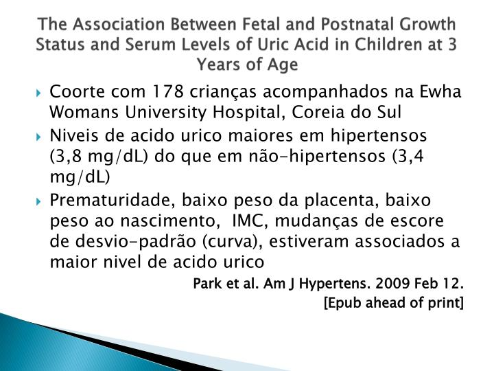 The Association Between Fetal and Postnatal Growth Status and Serum Levels of Uric Acid in Children at 3 Years of Age