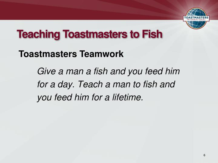 Teaching Toastmasters to Fish