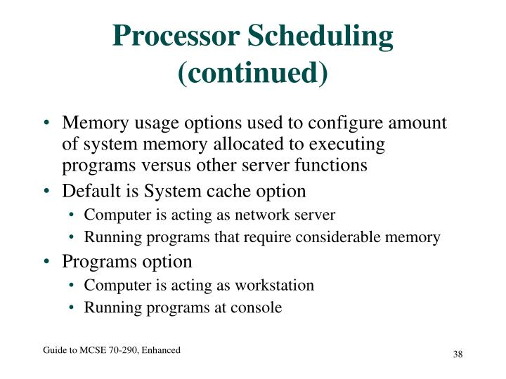 Processor Scheduling (continued)