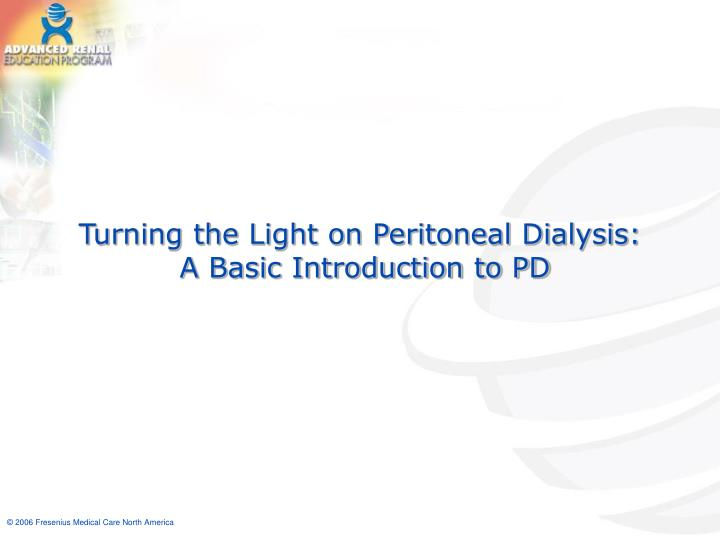 turning the light on peritoneal dialysis a basic introduction to pd n.