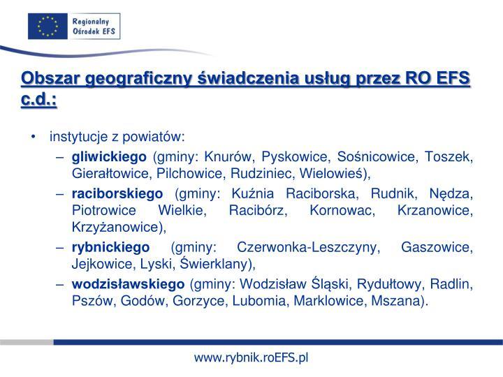 Obszar geograficzny świadczenia usług przez RO EFS c.d.: