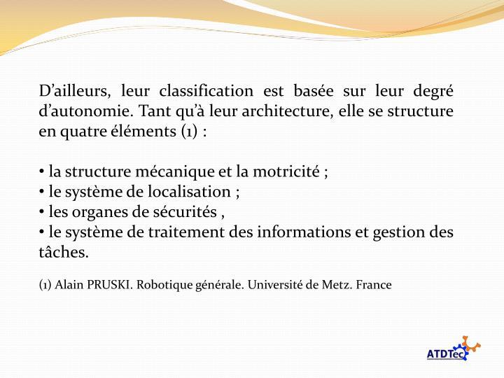 D'ailleurs, leur classification est basée sur leur degré d'autonomie. Tant qu'à leur architecture, elle se structure en quatre éléments (1) :