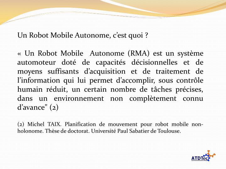 Un Robot Mobile Autonome, c'est quoi ?