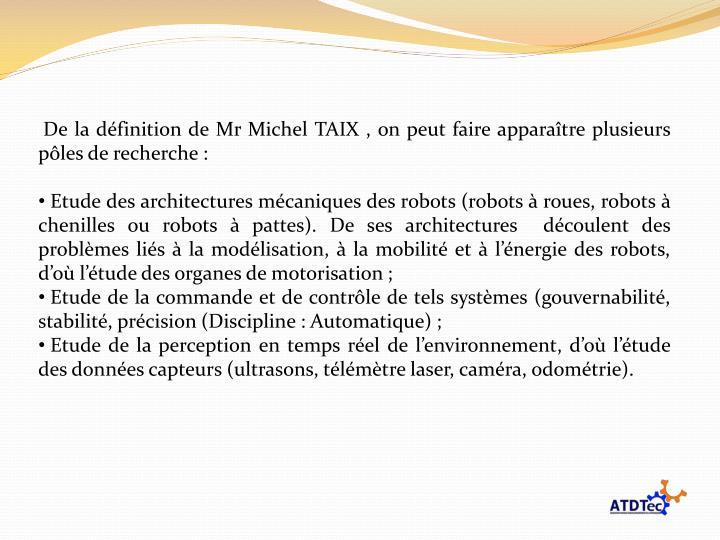 De la définition de Mr Michel TAIX , on peut faire apparaître plusieurs pôles de recherche :
