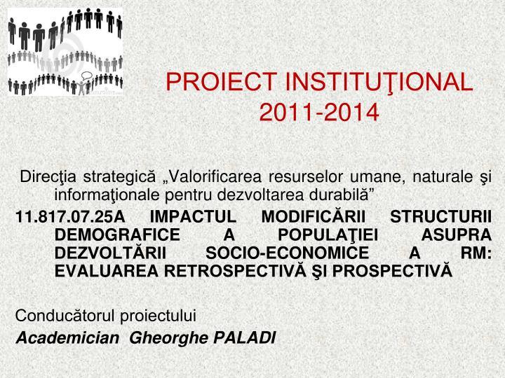 Proiect institu ional 2011 2014