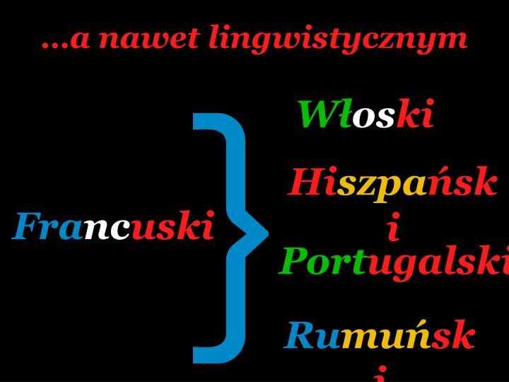 …a nawet lingwistycznym