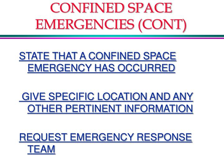 CONFINED SPACE EMERGENCIES (CONT)