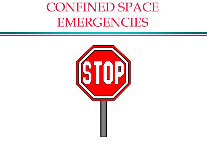 CONFINED SPACE EMERGENCIES