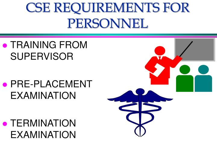 CSE REQUIREMENTS FOR PERSONNEL